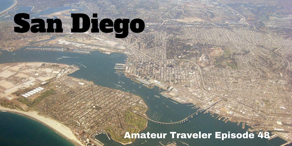San Diego, California – Amateur Traveler Episode 48