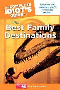 Book Review: The Complete Idiot's Guide to the Best Family Destinations