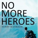 "Book Review – ""No More Heroes"" by Henry Biernacki"