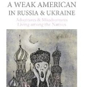 "Book Review: ""A Weak American in Russia and Ukraine"" by Walter Parchomenko"