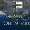 """Book Review: """"Five Weeks One Summer"""" by Martin E. Block"""