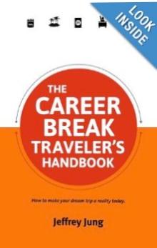 The_Career_Break_Traveler_s_Handbook__Jeffrey_Jung__9780987706188__Amazon.com__Books