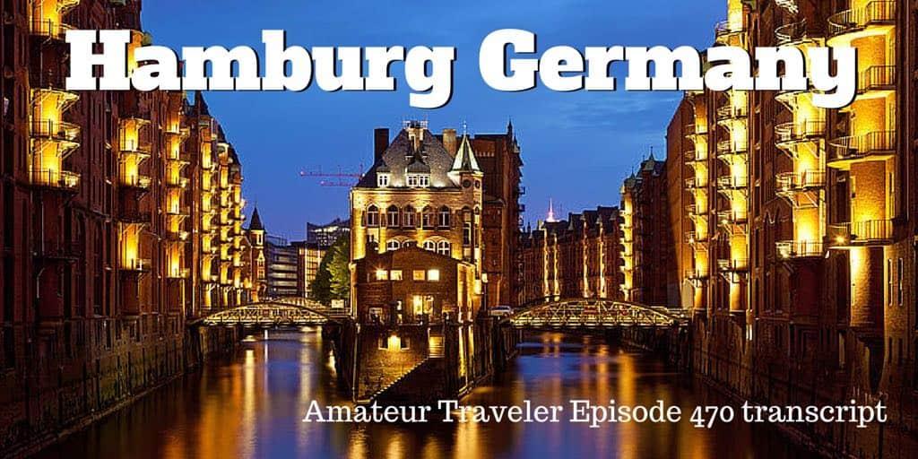 Travel to Hamburg, Germany – Episode 470 transcript