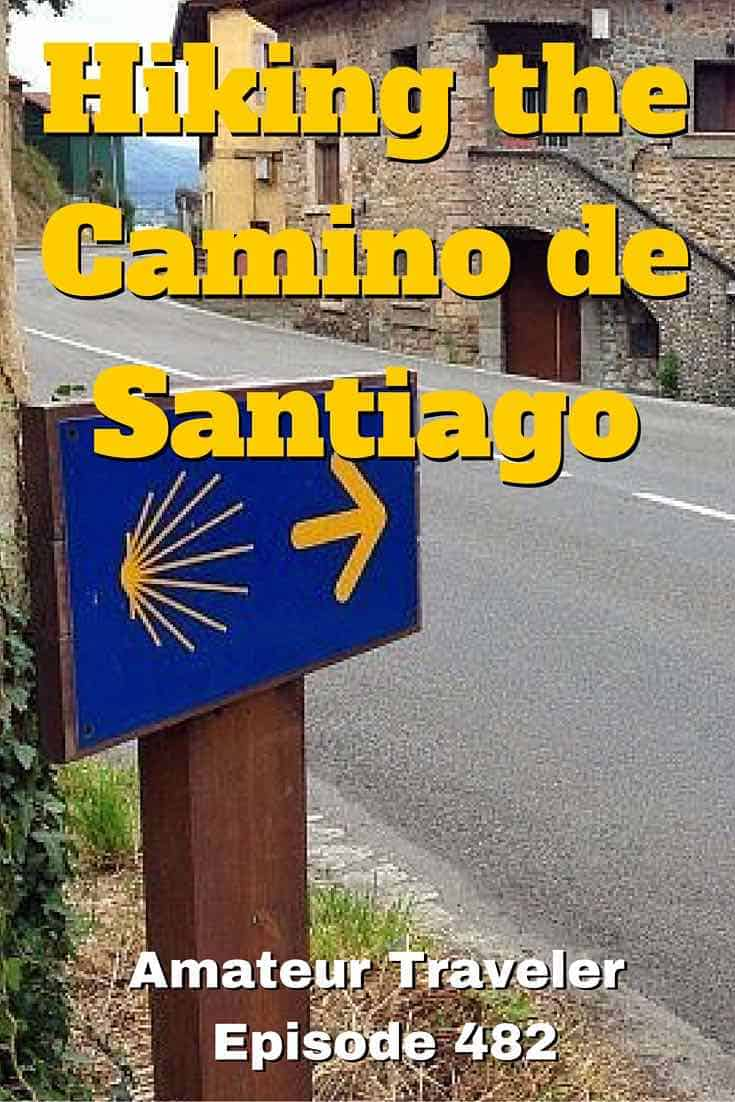 Hiking the Camino de Santiago in Spain – Amateur Traveler Episode 482