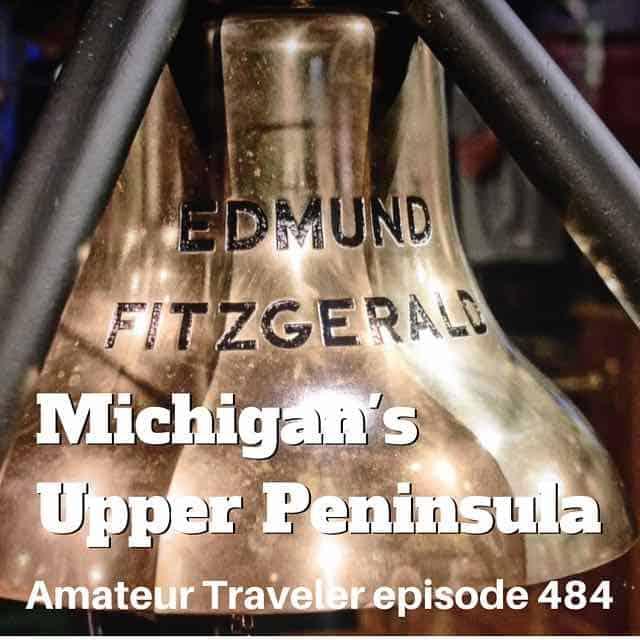 Travel to Michigan's Upper Peninsula (and Mackinac Island) – Episode 484