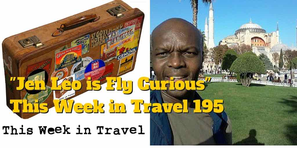 Jen Leo is Fly Curious - This Week in Travel 195