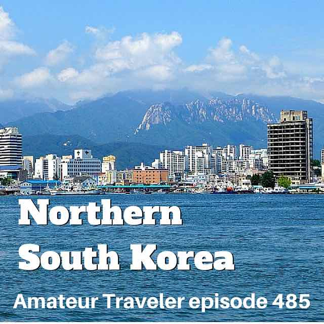 Travel to Northern South Korea – Episode 485