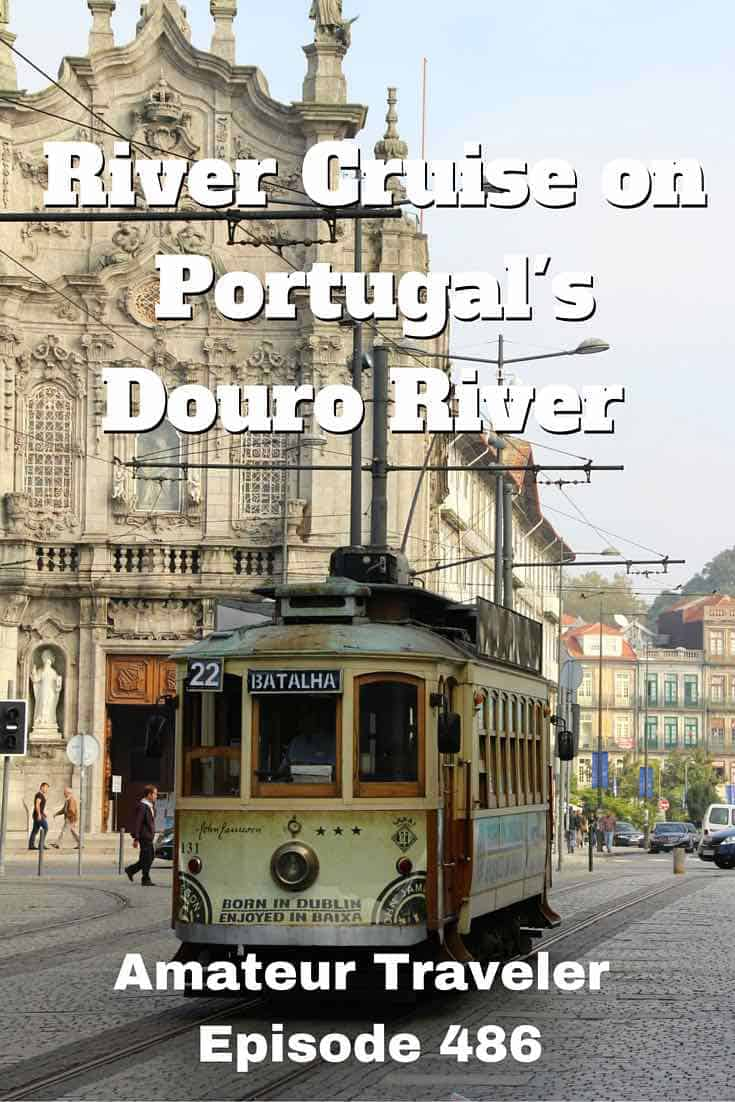 River Cruise on Portugal's Douro River with Viking River Cruise - Amateur Traveler Episode 486
