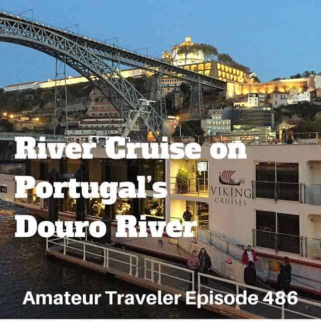 River Cruise on Portugal's Douro River with Viking River Cruise – Episode 486