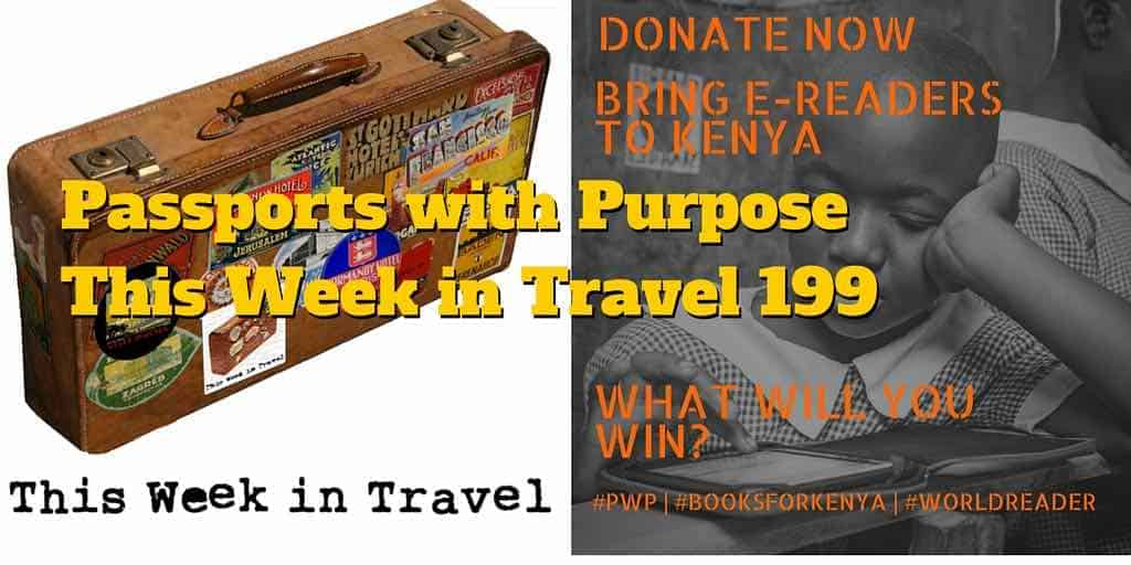 Passports with Purpose 2015 - This Week in Travel 199