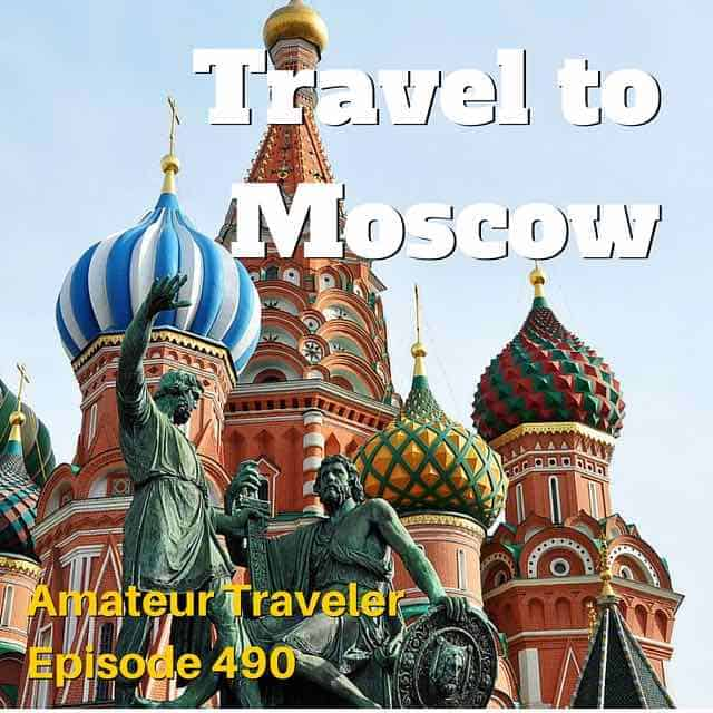 Travel to Moscow, Russia – Episode 490