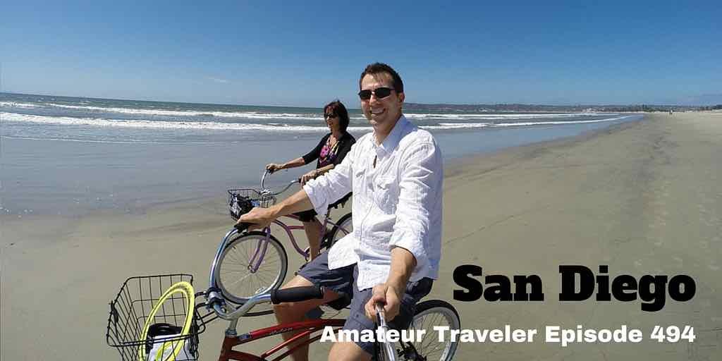Travel to San Diego, California - Amateur Traveler Episode 494