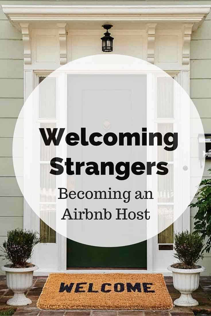 Welcoming Strangers - Becoming an AirBnb Host