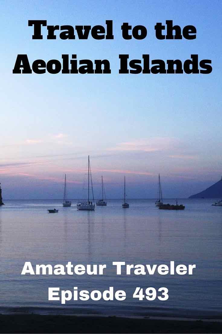 Travel to the Aeolian Islands - Amateur Traveler Episode 493