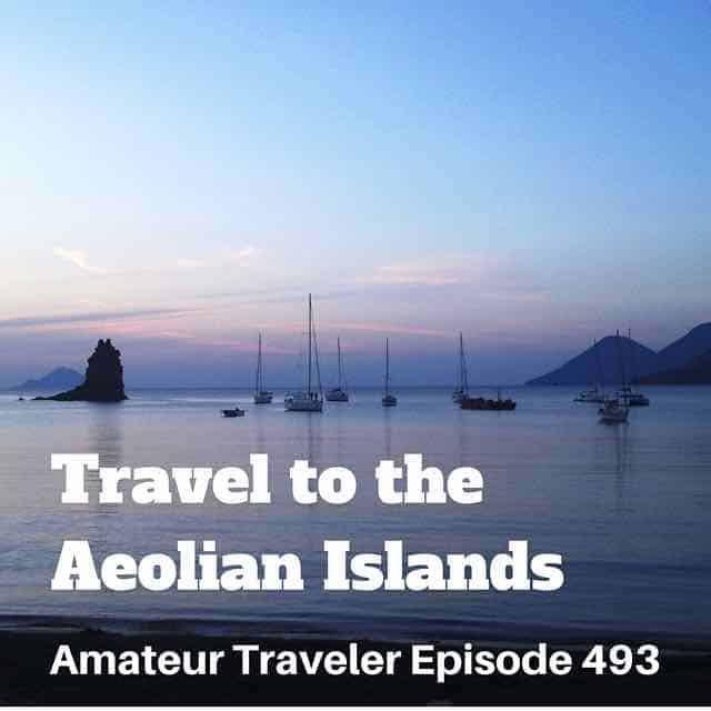 Travel to the Aeolian Islands – Episode 493