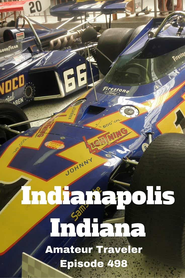 What to do, see and eat in Indianapolis. Travel to Indianapolis, Indiana - Amateur Traveler Episode 498