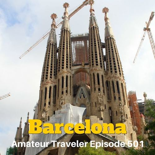 Travel to Barcelona, Spain – Episode 501