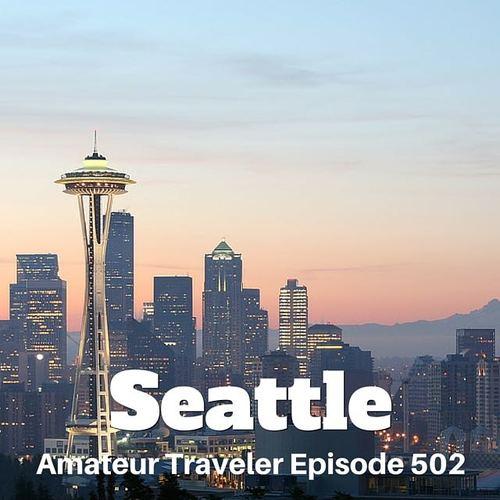 Travel to Seattle, Washington – Episode 502