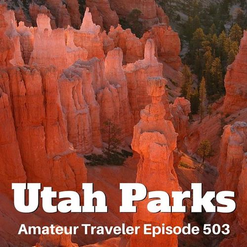 Travel to Utah's National Parks – Episode 503