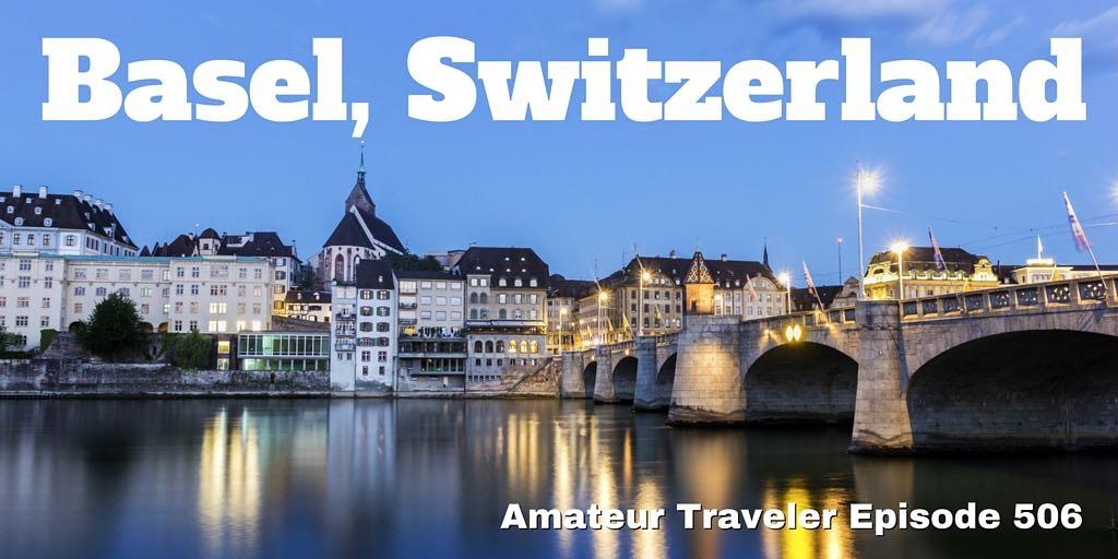 Travel to Basel Switzerland (podcast)