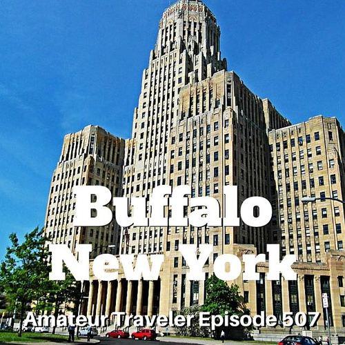 Travel to Buffalo, New York – Episode 507