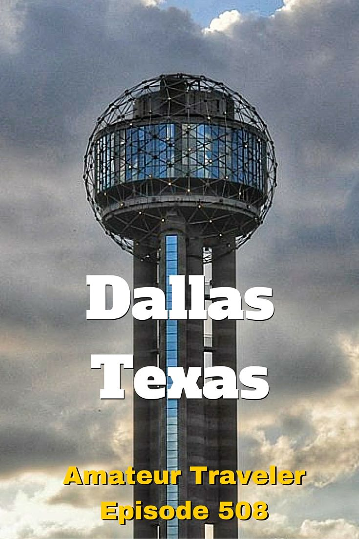 What to do, see and eat in Dallas, Texas - Amateur Traveler Episode 508 #travel #trip #vacation #dallas #texas #what-to-do-in #podcast