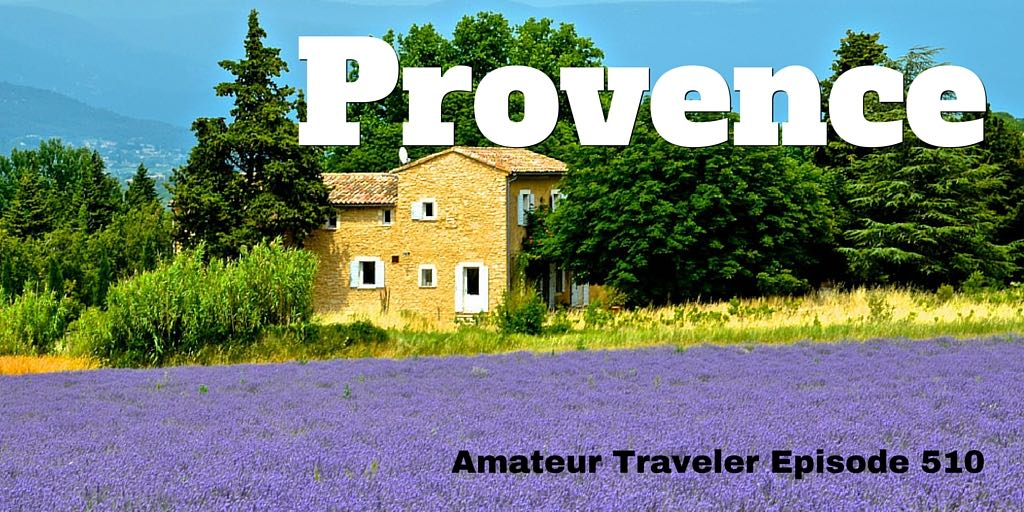What to do, see and eat when you travel to Provence, France