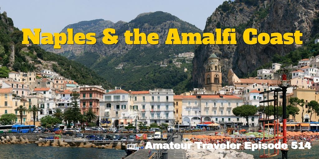 Travel to Naples and the Amalfi Coast in Italy - what to Do, See and Eat