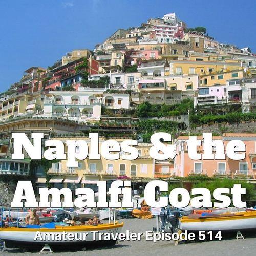 Travel to Naples and the Amalfi Coast, Italy – Episode 514