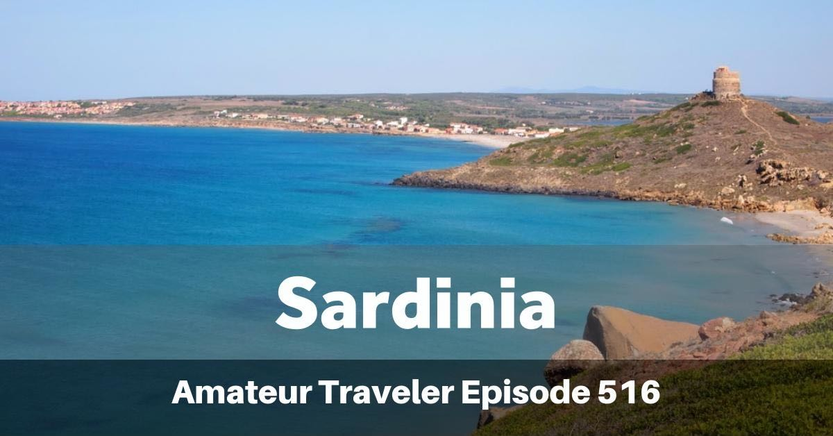 Travel to Sardinia - What to do, see and eat on this island with beautiful beaches (podcast)