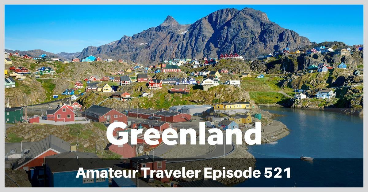 Travel to Greenland - What to do in Greenland in the Summer including trekking The Arctic Circle Trail (podcast)