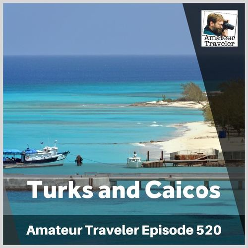 Travel to Turks and Caicos – Episode 520