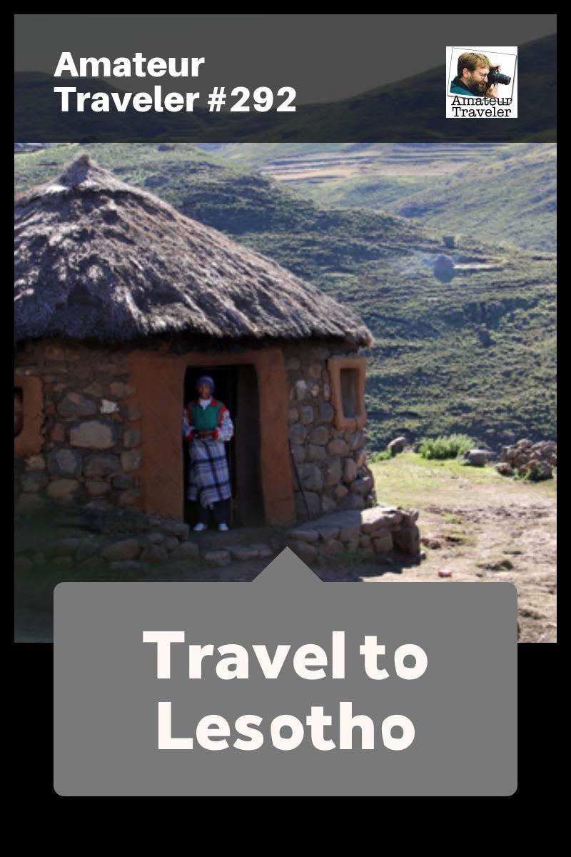 Travel to Lesotho - Amateur Traveler Episode 292 (podcast)