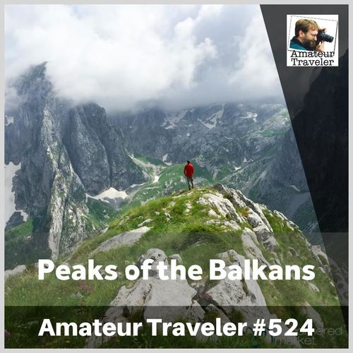 Hiking the Peaks of the Balkans (Albania, Kosovo, Montenegro) – Episode 524