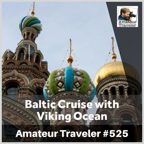 Baltic Cruise with Viking Ocean – Episode 525