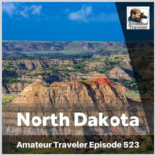 Travel to North Dakota – Episode 523