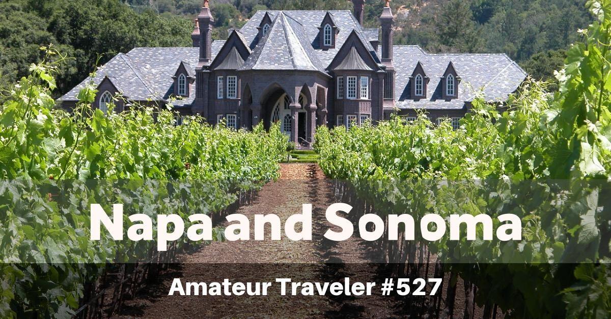 Travel to Napa and Sonoma - California's original wine country