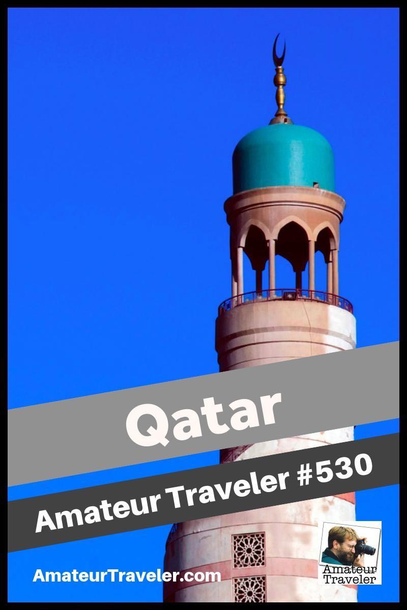 Travel to Qatar - Amateur Traveler Episode 530