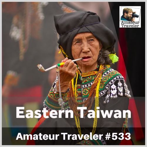 Travel to Eastern Taiwan – Episode 533