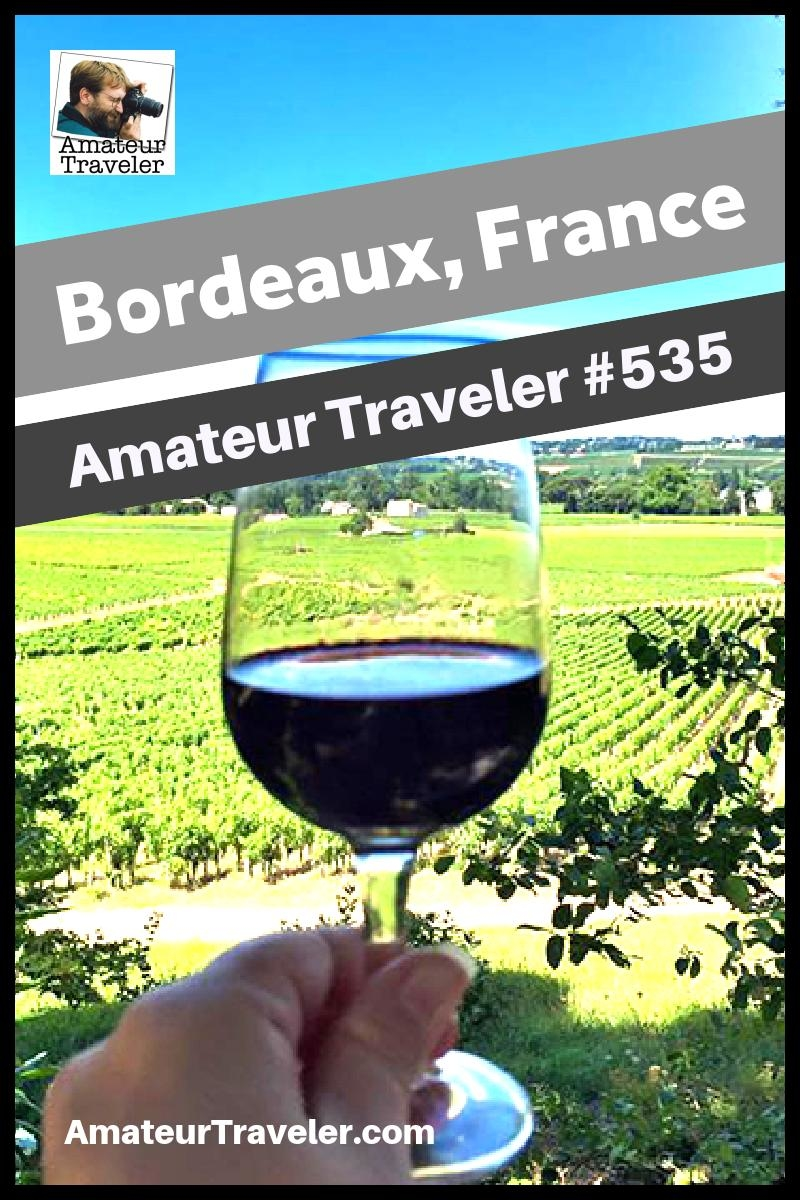 Travel to Bordeaux, France - What to do, eat and see in one of France's premier wine region