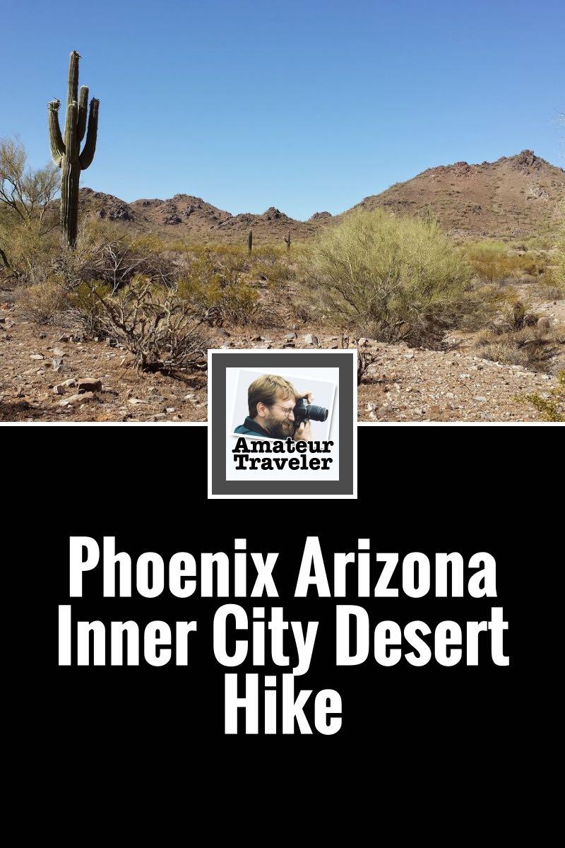 Phoenix Arizona - Inner-City Desert Hike #phoenix #arizona #hike