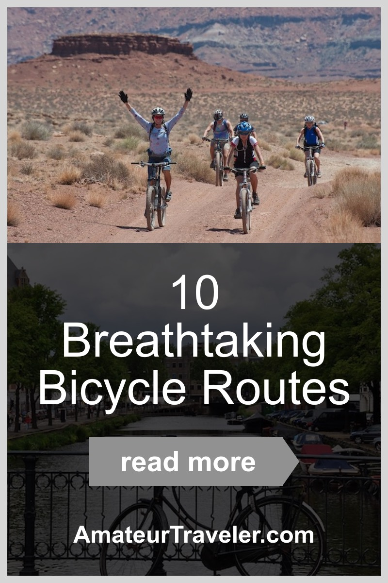 10 Breathtaking Bicycle Routes #travel #trip #vacation #bicycle #cycling #route #destinations