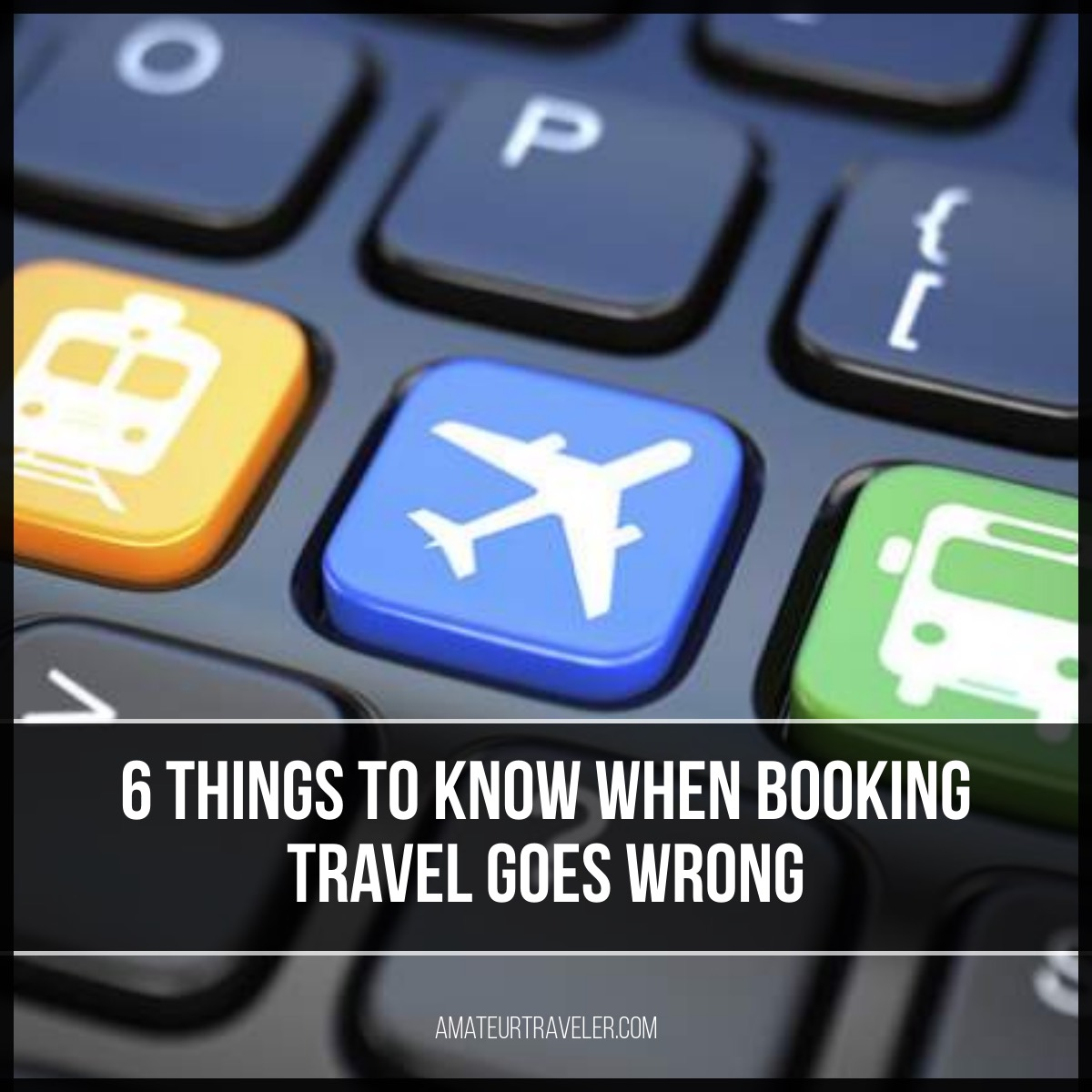 6 Things to Know When Booking Travel Goes Wrong
