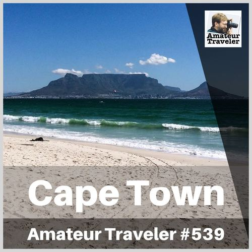 Travel to Cape Town, South Africa – Episode 539
