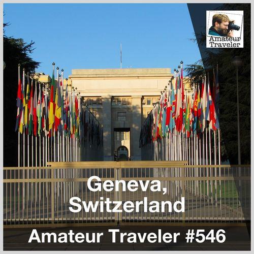 Travel to Geneva, Switzerland – Episode 546