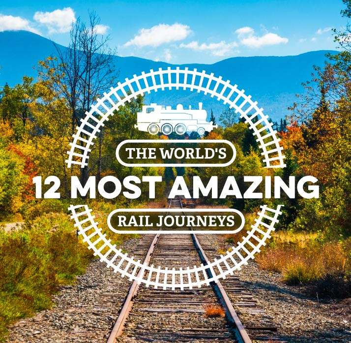 12 Great Rail Journeys That Prove It's The Journey That Matters