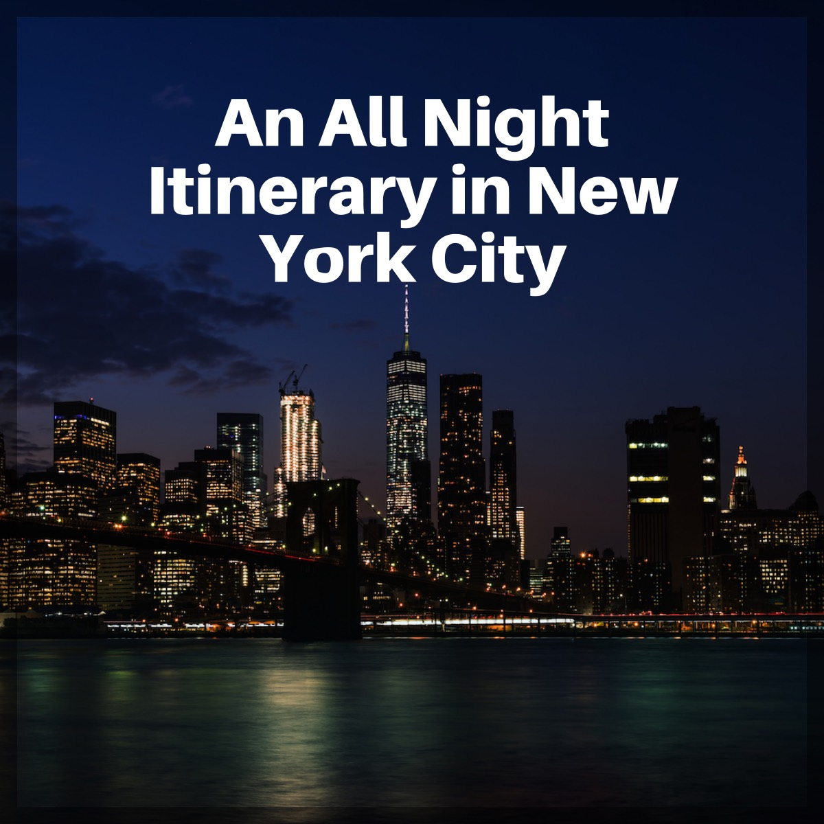 An All Night Itinerary in New York City