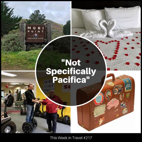 """""""Not Specifically Pacifica"""" – This Week in Travel 217"""