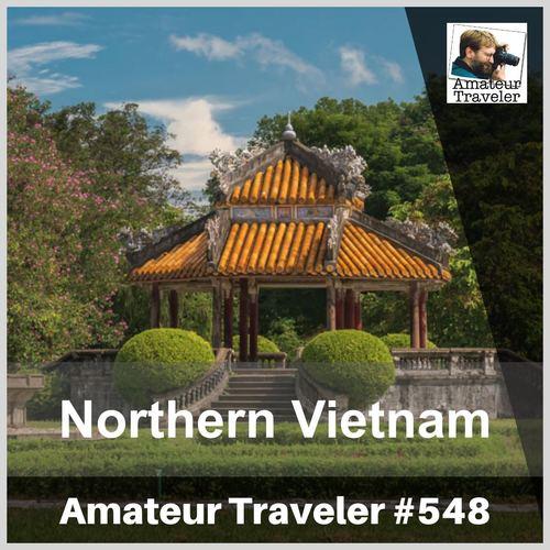 Travel to Northern Vietnam – Episode 548