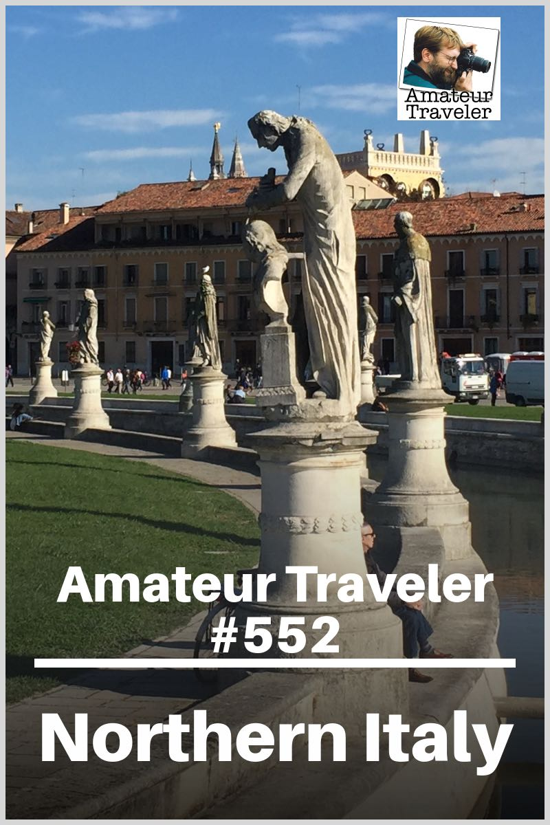 Travel to Northern Italy (Mantua, Verona, Padua) - One week itinerary (Podcast)
